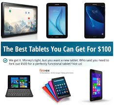 best cheap tablets get exceptional tablets for no more than 100