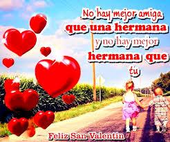 imagenes del amor y amistad para una hermana imagenes del dia de la amistad y amor imagenes del amor y la amistad