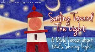 Guiding Light Church Sailing Toward The Light A Bible Lesson About God U0027s Shining Light