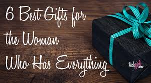 6 best gifts for the who has everything