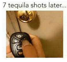 Tequila Meme - 7 tequila shots later tequila meme on esmemes com