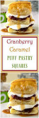 thanksgiving recipes cranberry sauce cranberry caramel puff pastry dessert squares its yummi