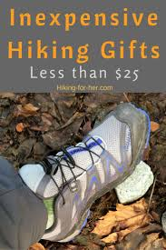 inexpensive gifts for hikers 25 dollars hiking gifts