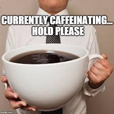 Coffee Cup Meme - coffee cup meme generator imgflip