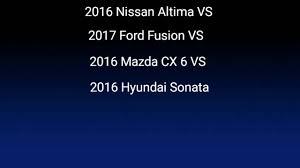 nissan altima vs mazda 3 crash test 2017 fusion vs 2016 mazda 6 vs altima vs sonata youtube