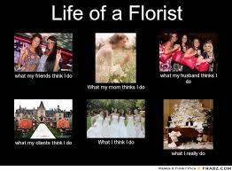 Mtv True Life Meme Generator - life of a florist meme generator what i do my blooms park