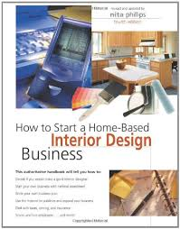 starting an interior design business how to start a home based interior design business amazon co uk