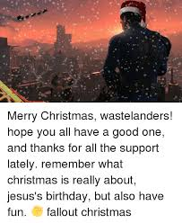 Is Really Jesus Birthday Merry Wastelanders You All A One And
