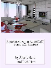 rendering with autocad using nxtrender albert hart rendering