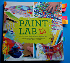 paint lab for kids u2013 stunning art ideas book ofamily learning