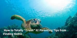 totally u201ccrush u201d parenting tips finding nemo