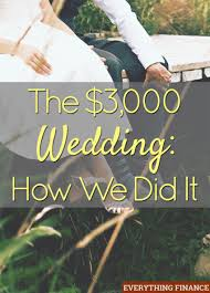 planning a cheap wedding the 3 000 wedding how we did it couples wedding and weddings