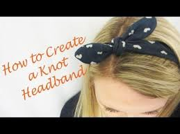 knot headband part 3 of headband series how to create a knot headband