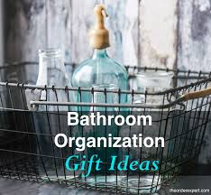 bathroom gift ideas bathroom organizing gift guide 16 stunning ideas for a neat bath