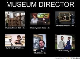Director Meme - museum director meme peabody s lament