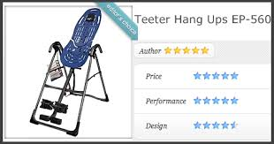 Teeter Hang Ups Ep 950 Inversion Table by Teeter Hang Ups Ep 560 Review Back Pain Truths