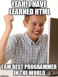 Meme Html - when you see people which think that html is programming language