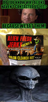 Meme Generator Aliens Guy - bad pun aliens guy imgflip