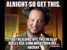 Because Aliens Meme - ancientaliens meme gearhead humor funny memes pinterest