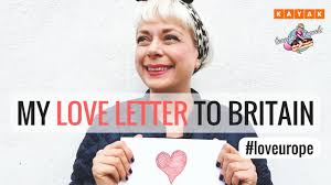 my love letter to britain and europe kayak love letters