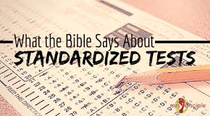 what the bible says about standardized tests mrs disciple