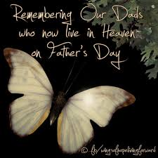 happy father u0027s day in heaven happy father u0027s day to our dads on