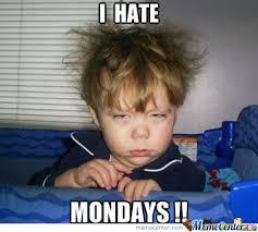 Mondays Meme - hate mondays by lather meme center