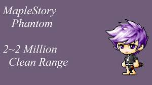 phantom maplestory guide maplestory phantom 2 2 million clean range youtube