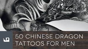 50 chinese dragon tattoos for men youtube