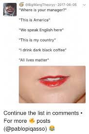 Memes S - 25 best memes about black coffee black coffee memes