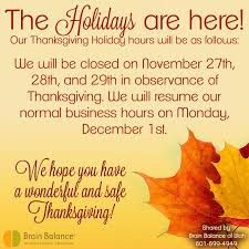 the holidays are here our thanksgiving hours will be as