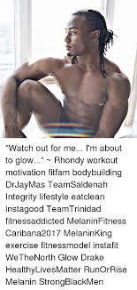 Drake Im Doing Me Meme - watch out for me i m about to glow rhondy workout motivation