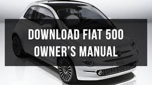 download fiat 500 owners manual pdf free youtube