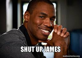 James Meme - shut up james good guy jason make a meme