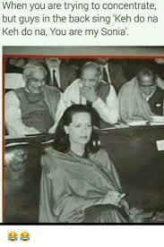 Sonia Meme - when you are trying to concentrate but guys in the back sing keh do