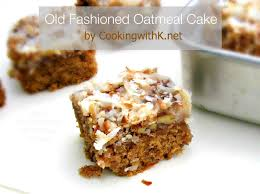 cooking with k old fashioned oatmeal cake with a broiled coconut
