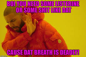 Drake Be Like Meme - drake hotline bling memes imgflip