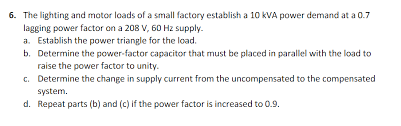 power factor for lighting load solved 6 the lighting and motor loads of a small factory