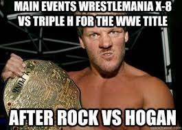 Wrestlemania Meme - main events wrestlemania x 8 vs triple h for the wwe title after