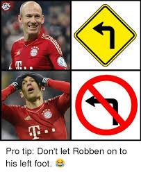 Robben Meme - eat pro tip don t let robben on to his left foot meme on me me