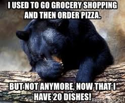 i used to go grocery shopping and then order pizza but not anymore