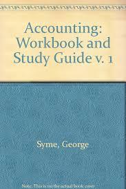 accounting workbook and study guide v 1 g e syme tim ireland