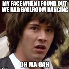 Ballroom Dancing Meme - conspiracy keanu meme imgflip