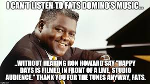 Howard Meme - i can t listen to fats domino s music without hearing ron