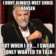 Chris Hansen Meme - 192 best bookkeeper funny images on pinterest ha ha taxes humor