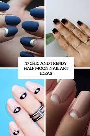 17 chic and trendy half moon nail art ideas styleoholic