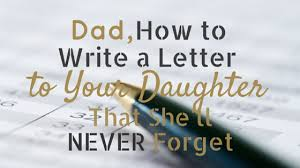 how to write a letter to your daughter that she u0027ll never forget
