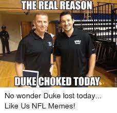 Duke Memes - the real reason dore oukechoked today no wonder duke lost today like