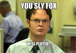 Well Played Meme - you sly fox well played schrute quickmeme