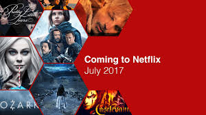july 2017 new netflix releases whats on netflix